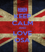 KEEP CALM AND LOVE OSA - Personalised Poster A4 size