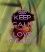 KEEP CALM AND LOVE OTAIBA - Personalised Poster A4 size