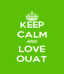 KEEP CALM AND LOVE OUAT - Personalised Poster A4 size