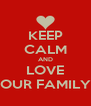 KEEP CALM AND LOVE OUR FAMILY - Personalised Poster A4 size