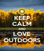 KEEP CALM AND LOVE OUTDOORS - Personalised Poster A4 size