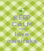 KEEP CALM AND love owairaka - Personalised Poster A4 size
