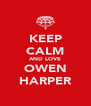 KEEP CALM AND LOVE OWEN HARPER - Personalised Poster A4 size