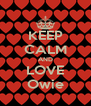 KEEP CALM AND LOVE Owie - Personalised Poster A4 size