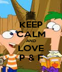 KEEP CALM AND LOVE P & F - Personalised Poster A4 size