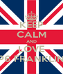 KEEP CALM AND LOVE P6 FRANKLIN - Personalised Poster A4 size
