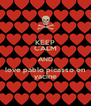 KEEP CALM AND love pablo picasso en yacine - Personalised Poster A4 size