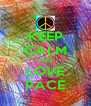 KEEP CALM AND LOVE PACE - Personalised Poster A4 size