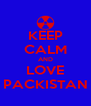 KEEP CALM AND LOVE PACKISTAN - Personalised Poster A4 size