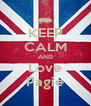 KEEP CALM AND Love Pagie - Personalised Poster A4 size