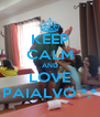 KEEP CALM AND LOVE PAIALVO *.* - Personalised Poster A4 size