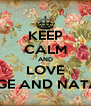 KEEP CALM AND LOVE PAIGE AND NATALIE - Personalised Poster A4 size