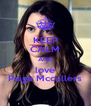 KEEP CALM AND love Paige Mccullers - Personalised Poster A4 size