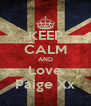 KEEP CALM AND Love Paige Xx - Personalised Poster A4 size