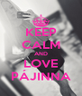 KEEP CALM AND LOVE PÁJINNA - Personalised Poster A4 size