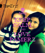 KEEP CALM AND LOVE PAMERZ - Personalised Poster A4 size