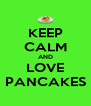 KEEP CALM AND LOVE PANCAKES - Personalised Poster A4 size