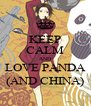KEEP CALM AND LOVE PANDA (AND CHINA) - Personalised Poster A4 size