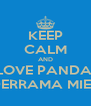 KEEP CALM AND LOVE PANDA  DERRAMA MIEL - Personalised Poster A4 size