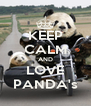 KEEP CALM AND LOVE PANDA's - Personalised Poster A4 size