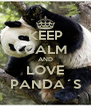KEEP CALM AND LOVE PANDA´S - Personalised Poster A4 size