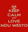 KEEP CALM AND LOVE PANDU WESTORO - Personalised Poster A4 size