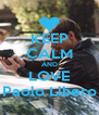KEEP CALM AND LOVE Paolo Libero - Personalised Poster A4 size