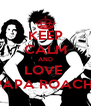 KEEP CALM AND LOVE  PAPA ROACH  - Personalised Poster A4 size