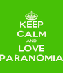 KEEP CALM AND LOVE PARANOMIA - Personalised Poster A4 size