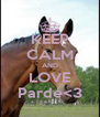 KEEP CALM AND LOVE Parde<3 - Personalised Poster A4 size