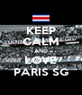 KEEP CALM AND LOVE PARIS SG - Personalised Poster A4 size