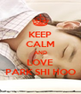 KEEP CALM AND LOVE PARK SHI HOO - Personalised Poster A4 size