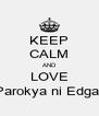 KEEP CALM AND LOVE Parokya ni Edgar - Personalised Poster A4 size