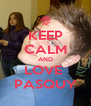 KEEP CALM AND LOVE  PASQUY - Personalised Poster A4 size