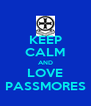 KEEP CALM AND LOVE PASSMORES - Personalised Poster A4 size