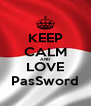 KEEP CALM AND LOVE PasSword - Personalised Poster A4 size