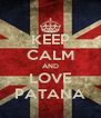 KEEP CALM AND LOVE PATANA - Personalised Poster A4 size
