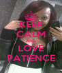 KEEP CALM AND LOVE PATIENCE - Personalised Poster A4 size