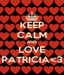KEEP CALM AND LOVE PATRICIA<3 - Personalised Poster A4 size