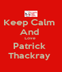 Keep Calm  And  Love  Patrick  Thackray  - Personalised Poster A4 size