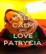 KEEP CALM AND LOVE PATRYCIA - Personalised Poster A4 size