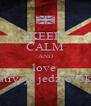 KEEP CALM AND love  patrycja jedzjewska - Personalised Poster A4 size