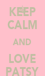 KEEP CALM AND LOVE PATSY - Personalised Poster A4 size