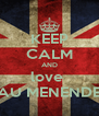 KEEP CALM AND love  PAU MENENDEZ - Personalised Poster A4 size