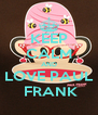 KEEP CALM AND LOVE PAUL  FRANK - Personalised Poster A4 size