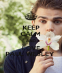 KEEP CALM AND LOVE PAUL WESLEY  - Personalised Poster A4 size