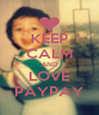 KEEP CALM AND LOVE PAYPAY - Personalised Poster A4 size