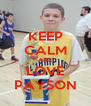 KEEP CALM AND LOVE PAYSON - Personalised Poster A4 size