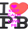 KEEP CALM AND LOVE PB - Personalised Poster A4 size