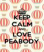 KEEP CALM AND LOVE PEABODY - Personalised Poster A4 size